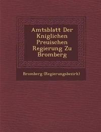 Amtsblatt Der K¿niglichen Preu¿ischen Regierung Zu Bromberg