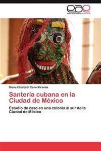 Santeria Cubana En La Ciudad de Mexico