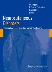 Neurocutaneous Disorders Phakomatoses and Hamartoneoplastic Syndromes