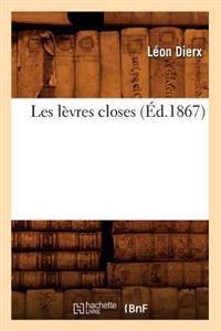 Les L�vres Closes (�d.1867)