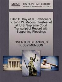 Ellen D. Bay et al., Petitioners, V. John W. Mecom, Trustee, et al. U.S. Supreme Court Transcript of Record with Supporting Pleadings
