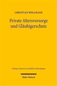 Private Altersvorsorge Und Glaubigerschutz: Dargestellt Am Beispiel Der Lebensversicherung