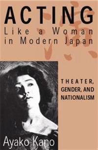 Acting Like a Woman in Modern Japan
