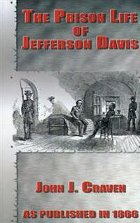The Prison Life of Jefferson Davis