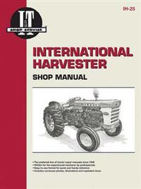 International Harvester Shop Manual Models 460, 560, 606, 660, 2606Manual Ih-25