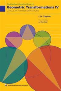 Geometric transformations: volume 4, circular transformations