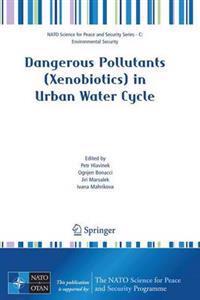 Dangerous Pollutants Xenobiotics in Urban Water Cycle