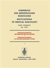 Rontgendiagnostik der Leber und der Gallenwege  / Roentgen Diagnosis of the Liver and Biliary System