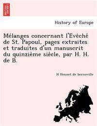 Me Langes Concernant L'e Ve Che de St. Papoul, Pages Extraites Et Traduites D'Un Manuscrit Du Quinzie Me Sie Cle, Par H. H. de B.