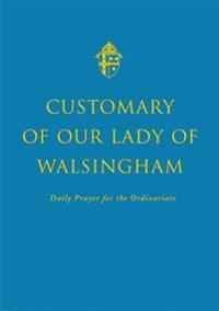 The Customary of Our Lady of Walsingham