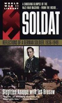 Soldat: Reflections of a German Soldier, 1936-1949