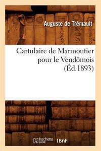 Cartulaire de Marmoutier Pour Le Vend�mois (�d.1893)