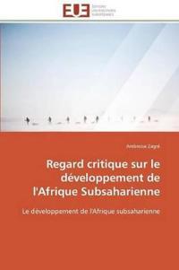 Regard Critique Sur Le D�veloppement de l'Afrique Subsaharienne