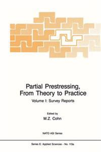 Partial Prestressing, From Theory to Practice