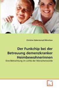 Der Funkchip Bei Der Betreuung Demenzkranker Heimbewohnerinnen