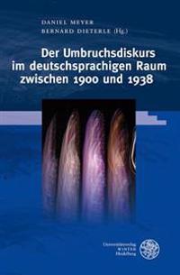 Der Umbruchsdiskurs Im Deutschsprachigen Raum Zwischen 1900 Und 1938