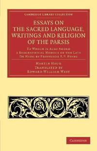 Essays on the Sacred Language, Writings and Religion of the Parsis