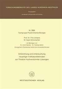 Entwicklung Und Untersuchung Neuartiger Indikatorelektroden Zur Titration Hochverdünnter Lösungen