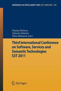 Third International Conference on Software, Services & Semantic Technologies S3T 2011