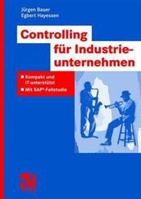 Controlling Fur Industrieunternehmen: Kompakt Und It-Unterstutzt - Mit SAP(R)-Fallstudie