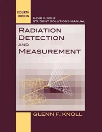 Student Solutions Manual to Accompany Radiation Detection and Measurement, 4e