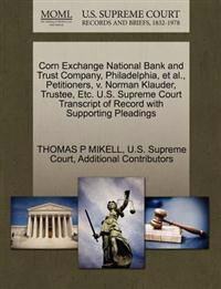 Corn Exchange National Bank and Trust Company, Philadelphia, et al., Petitioners, V. Norman Klauder, Trustee, Etc. U.S. Supreme Court Transcript of Record with Supporting Pleadings