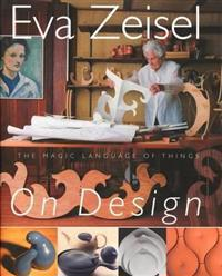 Eva Zeisel On Design