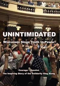 Unintimidated: Wisconsin Sings Truth to Power