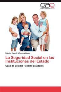 La Seguridad Social En Las Instituciones del Estado