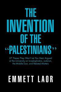 The Invention of the ''palestinians''