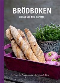 Brödboken : lyckas med dina matbröd