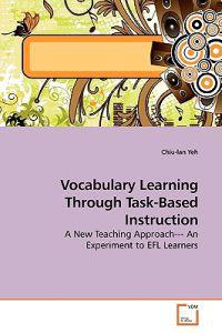 Vocabulary Learning Through Task-based Instruction