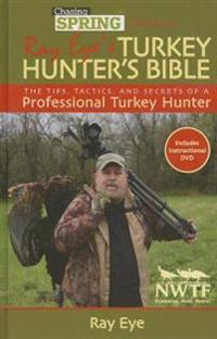 Ray Eye's Turkey Hunter's Bible