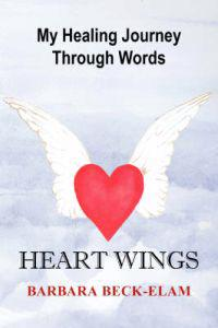 Heart Wings, My Healing Journey Through Words