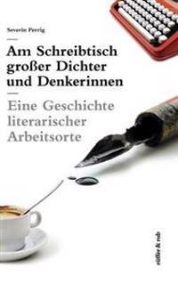 Am Schreibtisch Grosser Dichter Und Denkerinnen