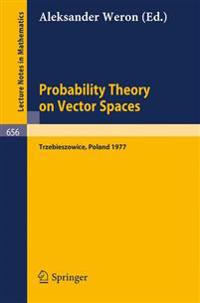 Probability Theory on Vector Spaces