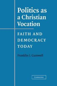 Politics As a Christian Vocation