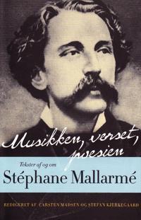 Musikken, Verset, Poesien: Tekster AF Og Om Stephane Mallarme