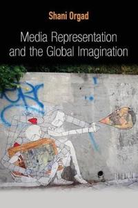 Media Representation and the Global Imagination