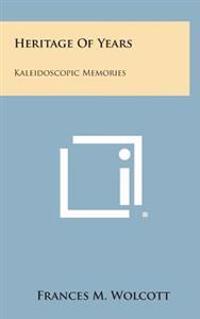 Heritage of Years: Kaleidoscopic Memories