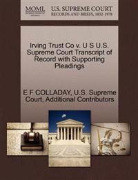 Irving Trust Co V. U S U.S. Supreme Court Transcript of Record with Supporting Pleadings