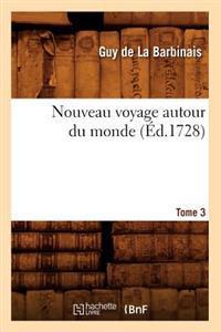 Nouveau Voyage Autour Du Monde. Tome 3 (�d.1728)