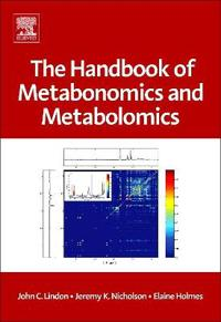 The Handbook of Metabonomics and Metabolomics