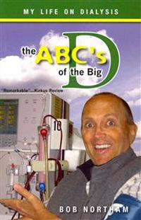 The ABC's of the Big D: My Life on Dialysis