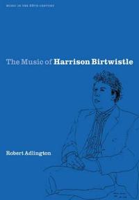 The Music of Harrison Birtwistle