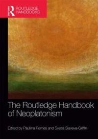 The Routledge Handbook of Neoplatonism