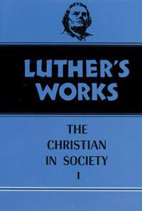 Luther's Works Christian in Society I