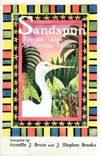 Sandspun: Florida Tales by Florida Tellers