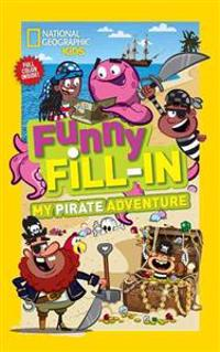 National Geographic Kids Funny Fill-In: My Pirate Adventure