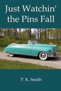 Just Watchin' the Pins Fall